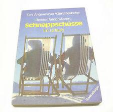 Schnappschüsse im Urlaub von Toni Angermayer/Gert Koshofer