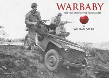 WARBABY The True Story of the Original Jeep William Spear. Bantam, BRC MA GP