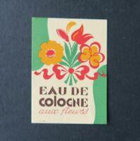 Etiquette  parfum EAU DE COLOGNE AUX FLEURS Perfume Label French