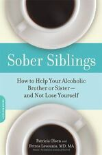 Sober Siblings: How to Help Your Alcoholic Brother or Sister-and Not L-ExLibrary