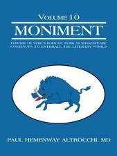 Moniment: Volume 10: Edward de Vere's Body of Work as Shakespeare Continues to E