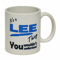 Its A Lee Thing Personalised Surname Name Family Novelty MUG cup birthday funny