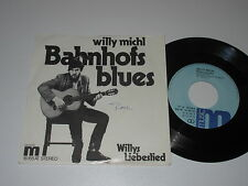 "7""/WILLY MICHL/BAHNHOFS BLUES/m 16155 MEGARAR"