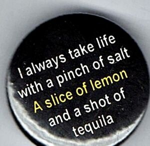 """I Always Take Life With a Pinch of Salt 1"""" Button Badge 25mm Novelty  Comedy Fun"""