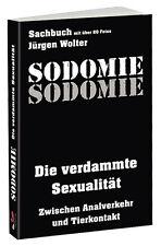 Sachbuch SODOMIE Die verdammte Sexualität mit über 80 Fotos 288 Seiten J. Wolter