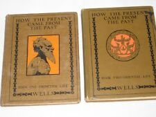 HOW THE PRESENT CAME FROM THE PAST HC 2 VOLS PRIMITIVE LIFE/ORIENTAL LIFE WELLS