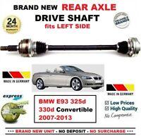 FOR BMW E93 325d 330d Convertible 2007-2013 BRAND NEW REAR AXLE LEFT DRIVESHAFT