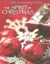 Spirit of Christmas: The Spirit of Christmas : Creative Holiday Ideas Vol. 20 (2