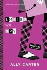 Gallagher Girls: United We Spy (10th Anniversary Edition) by Ally Carter...