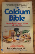 The Calcium Bible by Patricia Hausman (1986, Paperback) Good