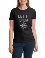 Ladies Let It Snow T-Shirt Ugly Christmas Tee Shirt X-mas Winter is Coming Gift