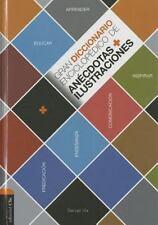Gran diccionario enciclopedico de anecdotas e ilustraciones: Para la comunicacio
