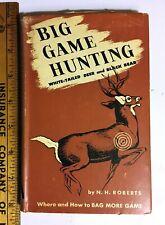 Big Game Hunting White-Tailed Deer & Black Bear Book Copyright 1947 N H Roberts