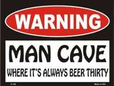 WARNING MAN CAVE IT'S ALWAYS BEER THIRTY - METAL PLAQUE SIGN OTHERS LISTED A125