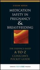 Medication Safety in Pregnancy and Breastfeeding: The Evidence-Based, A to Z Cli