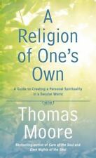 A Religion of One's Own : A Guide to Creating a Personal Spirituality Hardcover