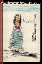 El Dolor Acaricia Como una Madre by Carlos Boves (2014, Paperback)