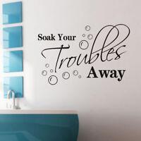 Soak Your Troubles Away Bathroom Wall Art Decal Sticker Mural Splash Decoration
