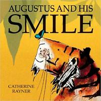 Augustus and His Smile Hardcover Book by Catherine Rayner 9781845062828