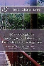 Metodologia de Investigacion Educativa. Proyectos de Investigacion: Un Abordaje