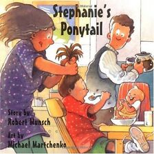 Stephanies Ponytail (Munsch for Kids) by Robert Munsch