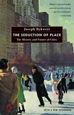The Seduction of Place: The History and Future of Cities Rykwert, Joseph Paperb