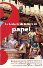 La Historia De La Hoja Del Papel/ The History of the Sheet of Paper-ExLibrary