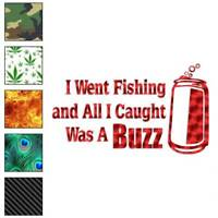 Went Fishing Caught A Buzz Decal Sticker Choose Pattern + Size #3238