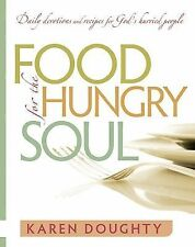 Food for the Hungry Soul : Daily Devotions and Recipes for God's Hurried...
