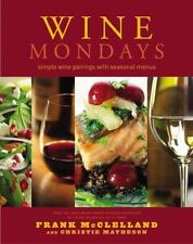 Wine Mondays: Simple Wine Pairings and Seasonal Menus - Good - Matheson, Christi