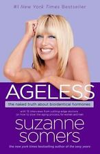 Ageless : The Naked Truth about Bio...by Suzanne Somers (2007, PB) LIKE NEW
