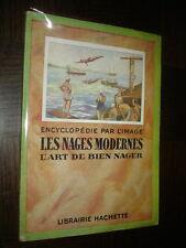 LES NAGES MODERNES - L'art de bien nager - 1950 - Natation