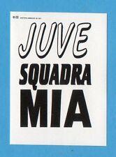 JUVE NELLA LEGGENDA-Ed.MASTER 91-Figurina/ADESIVO FUORI RACCOLTA n.18 -NEW