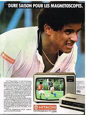 Publicité Advertising 1982 Téléviseurs magnetoscopes Hitachi avec yannick Noa