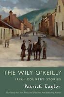 The Wily O'Reilly : Irish Country Stories by Patrick Taylor