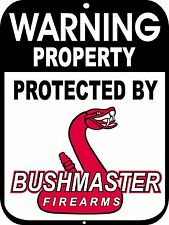 Propery Protected By BUSHMASTER Security  9 x 12 Aluminum Sign Gun AR15 .223 556