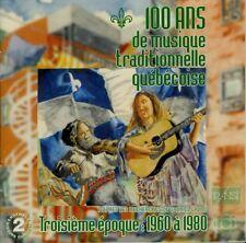 100 ANS DE MUSIQUE TRADITIONNELLE QUÉBÉCOISE - 3ÈME ÉPOQUE : 1960 À 1980