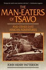 The Man-Eaters of Tsavo: And Other East African Adventures by Patterson, John He