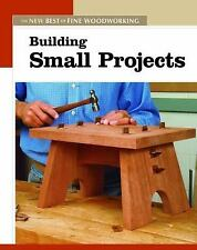 New Best of Fine Woodworking: Building Small Projects by Fine Woodworking...