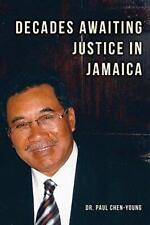 Decades Awaiting Justice in Jamaica, Chen-Young, Paul 9781627875004 New,,