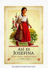 Asi Es Josefina: Un Nina Americana (American Girls Collection (Spanish Paperback
