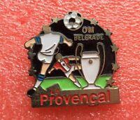 Pins Club FOOT Football O.M. Olympique de Marseille LE PROVENÇAL OM BELGRADE