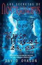 Los secretos de Nostradamus: La interpretacóin definitiva de las famosas profecí