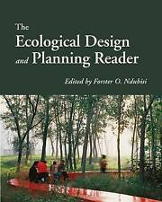 The Ecological Design and Planning Reader by Forster O. Ndubisi, NEW Book, (Hard