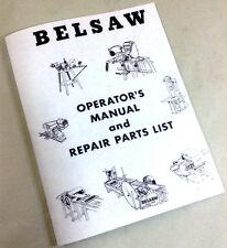 BELSAW PLANER MOLDER SAW MODEL 910 OPERATORS OWNERS & REPAIR PARTS LIST MANUAL
