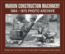 Marion Construction Machinery: 1884-1975 Photo Archive