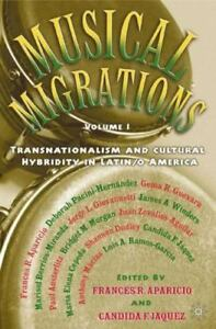 Musical Migrations: Transnationalism and Cultural Hybridity in Latin/o America,