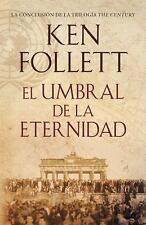 El Umbral de la Eternidad by Kenneth M. Follett (2014, Paperback)