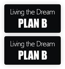 Living The Dream - PLAN B Funny Hard Hat Stickers | Motorcycle Helmet Decals