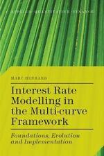 Interest Rate Modelling In The Multi-Curve Framework: Foundations, Evolution ...